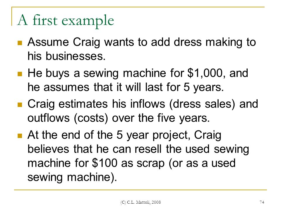 A first example Assume Craig wants to add dress making to his businesses.