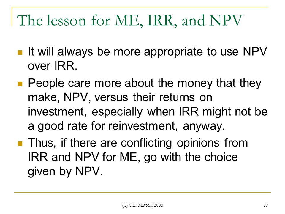 The lesson for ME, IRR, and NPV