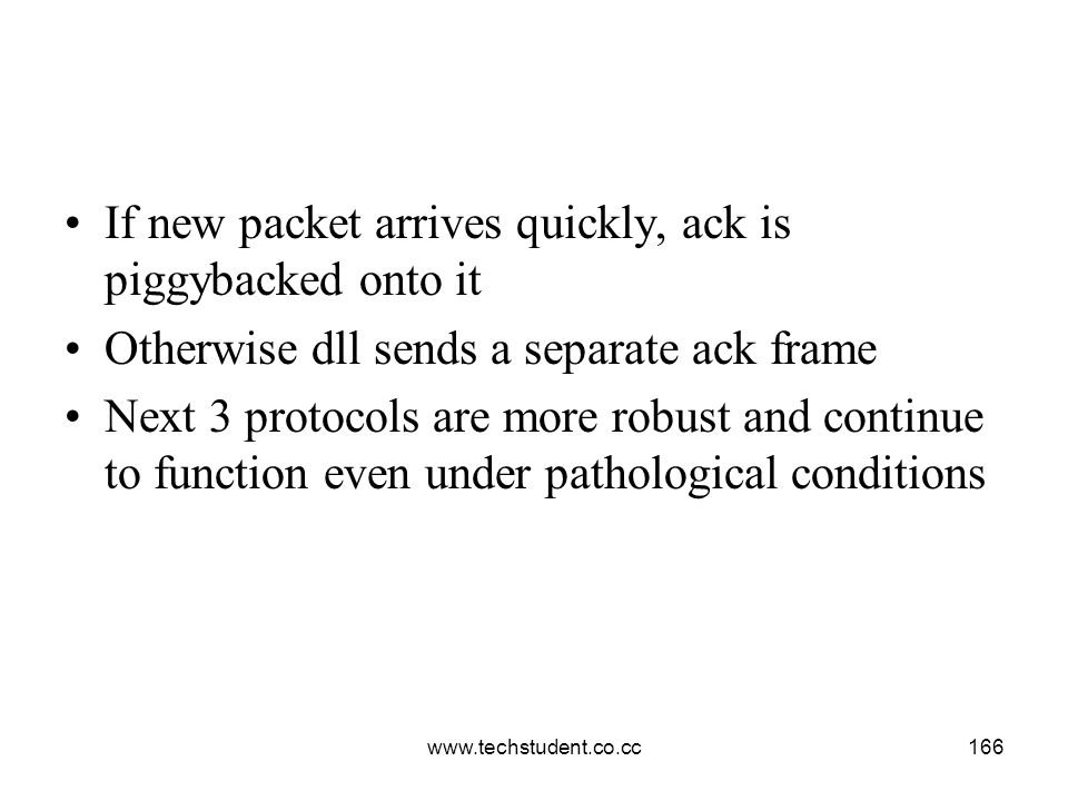 If new packet arrives quickly, ack is piggybacked onto it