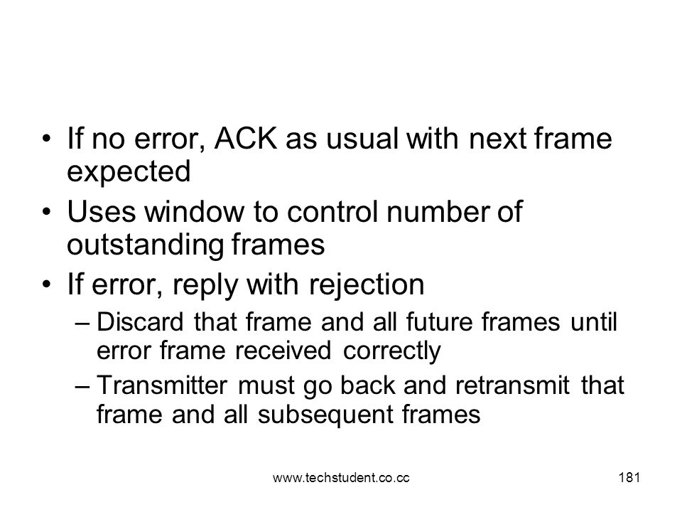 If no error, ACK as usual with next frame expected