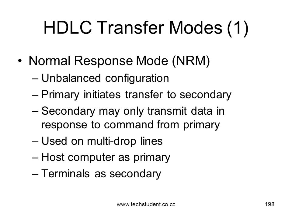HDLC Transfer Modes (1) Normal Response Mode (NRM)