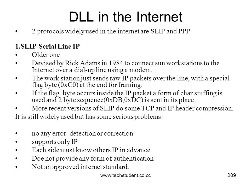 DLL in the Internet 2 protocols widely used in the internet are SLIP and PPP. 1.SLIP-Serial Line IP.