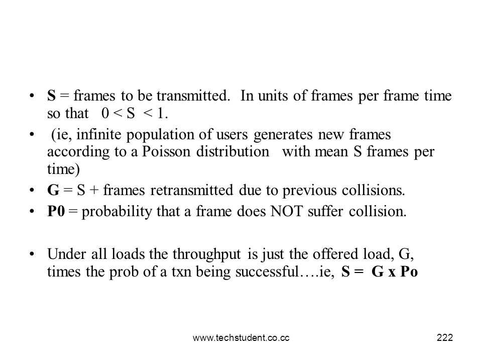 G = S + frames retransmitted due to previous collisions.