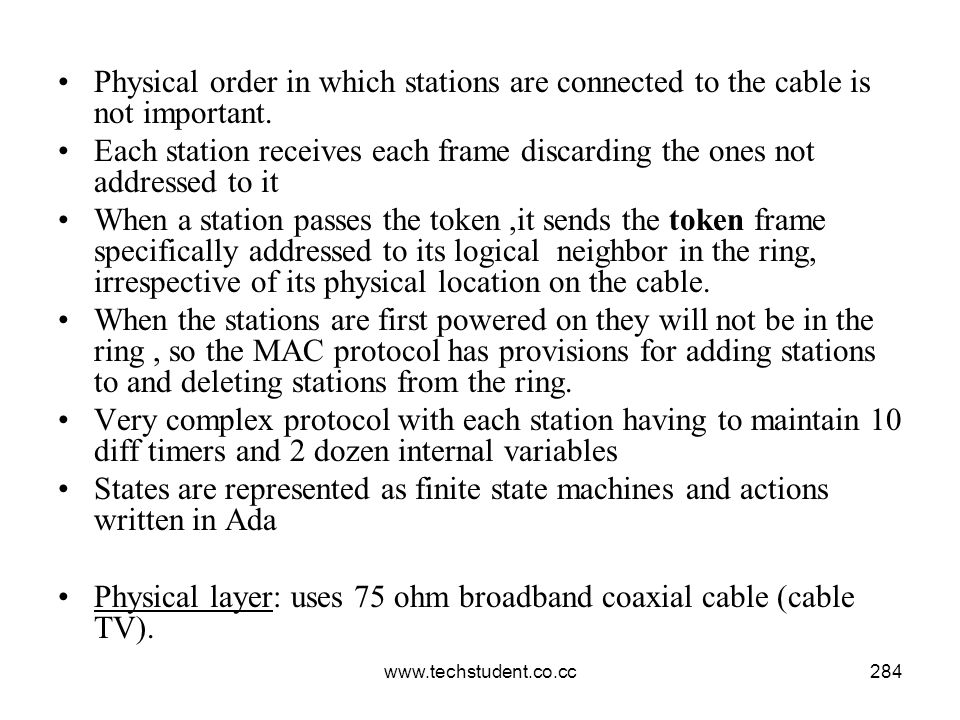 Physical layer: uses 75 ohm broadband coaxial cable (cable TV).