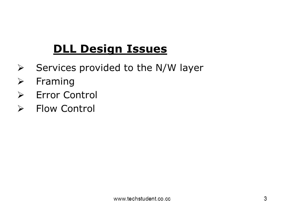 DLL Design Issues Services provided to the N/W layer Framing