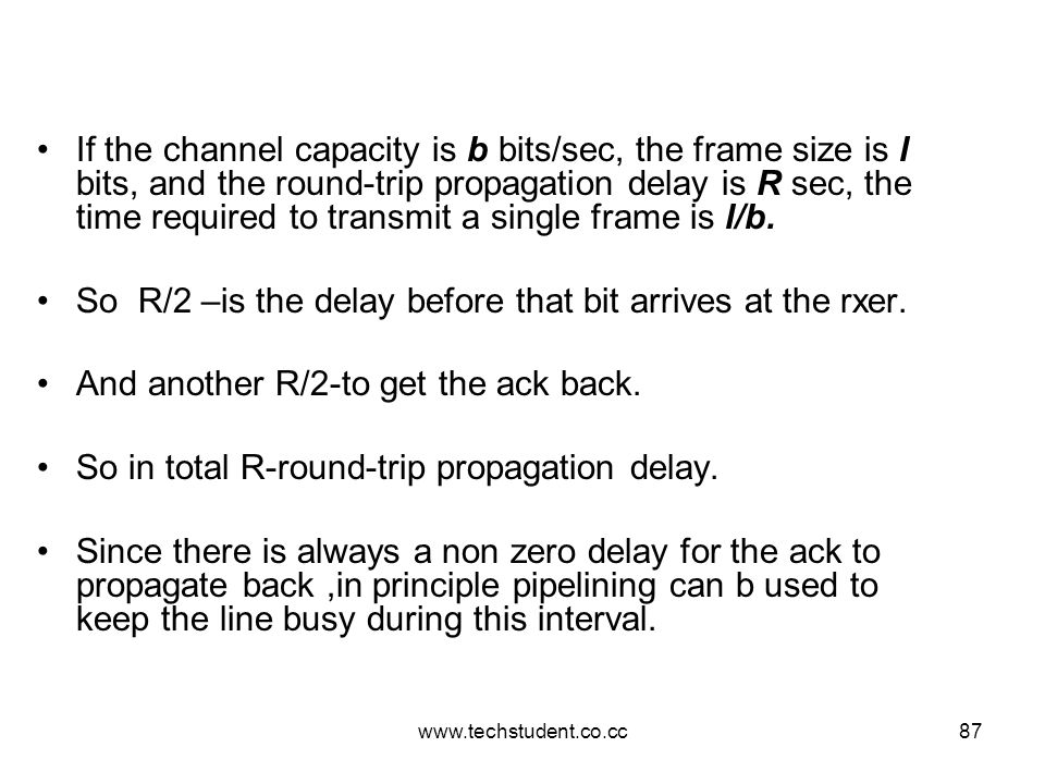 So R/2 –is the delay before that bit arrives at the rxer.