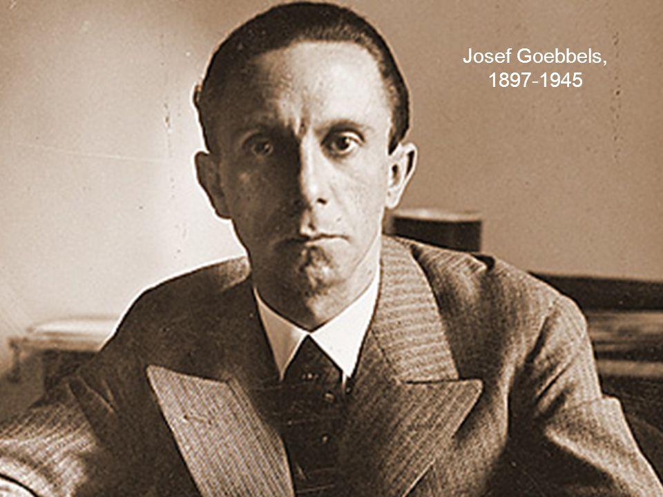 Josef Goebbels, 1897-1945