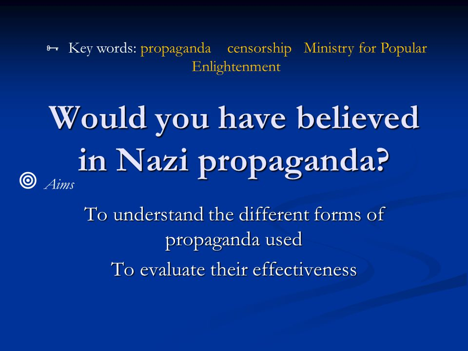 Would you have believed in Nazi propaganda
