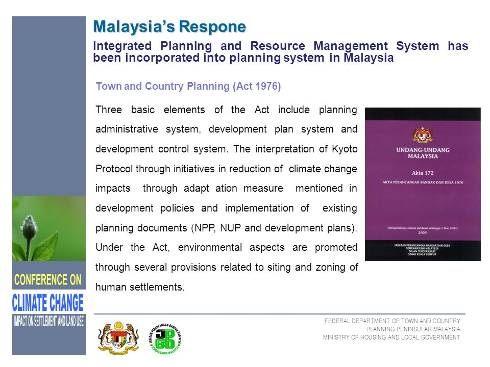 Malaysia's Respone Integrated Planning and Resource Management System has been incorporated into planning system in Malaysia.