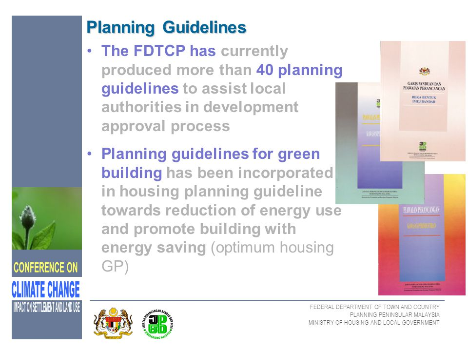 Planning Guidelines The FDTCP has currently produced more than 40 planning guidelines to assist local authorities in development approval process.