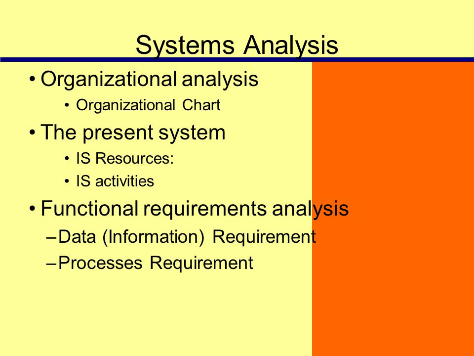 Systems Analysis Organizational analysis The present system