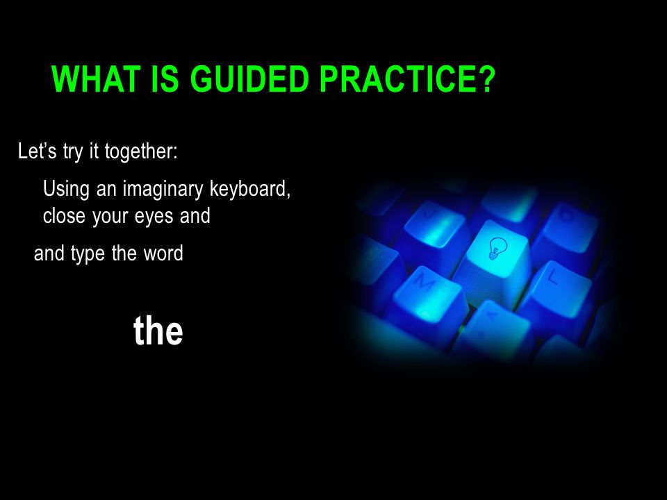 What is Guided Practice