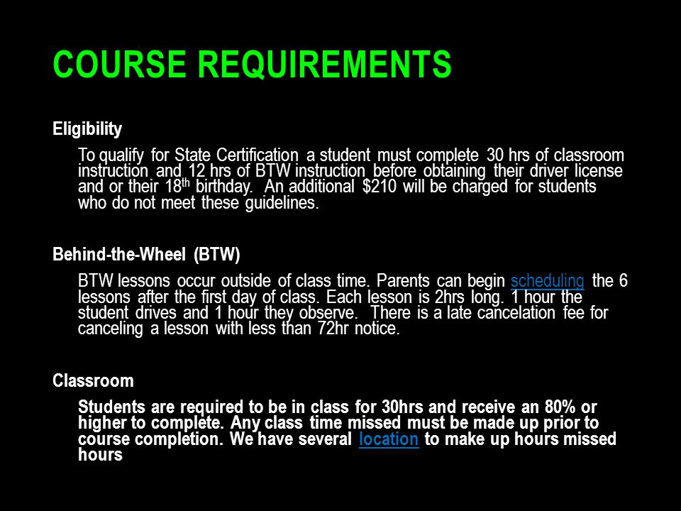 Course Requirements Eligibility Behind-the-Wheel (BTW) Classroom