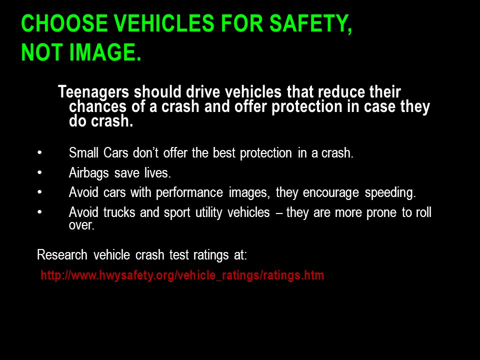 Choose vehicles for safety, not image.