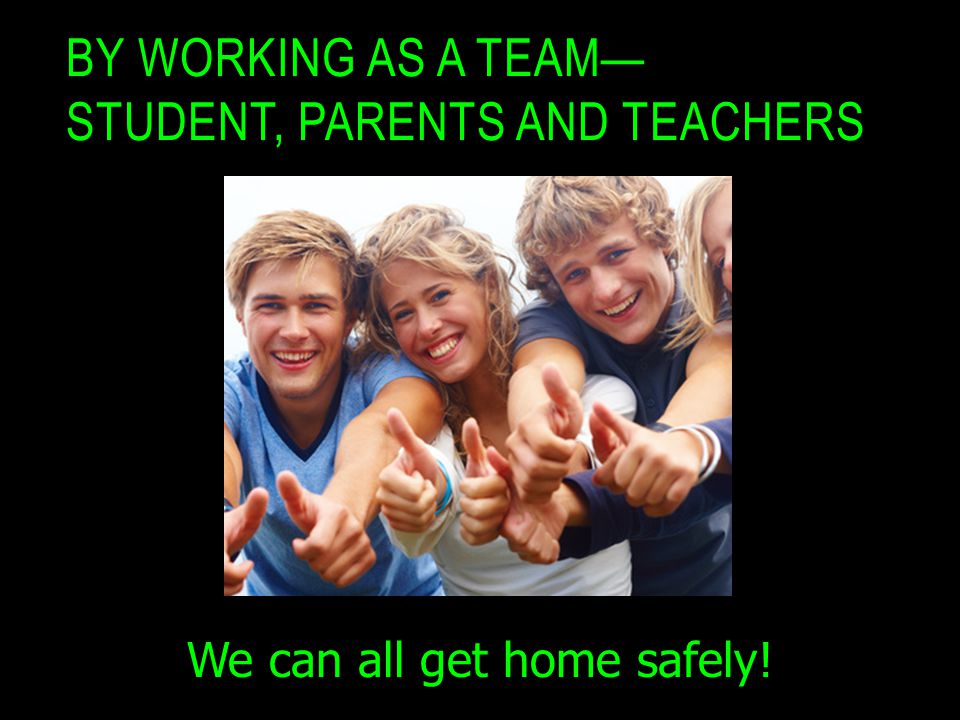 By working as a team— Student, Parents and Teachers