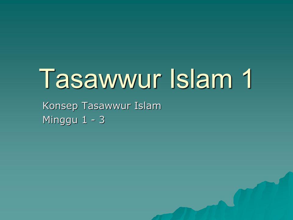 Konsep Tasawwur Islam Minggu 1 - 3