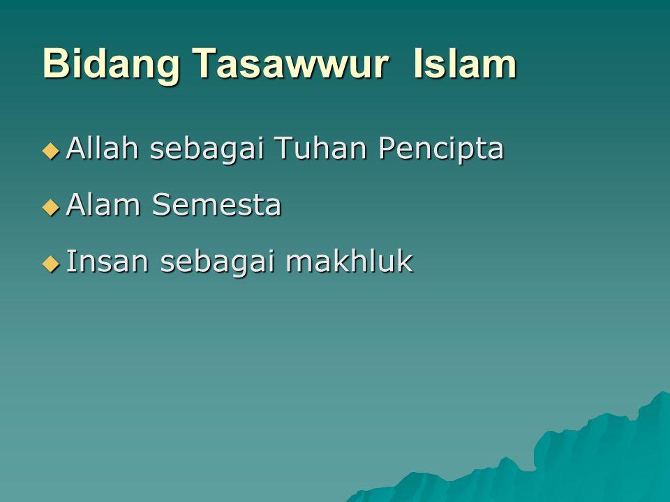 Bidang Tasawwur Islam Allah sebagai Tuhan Pencipta Alam Semesta