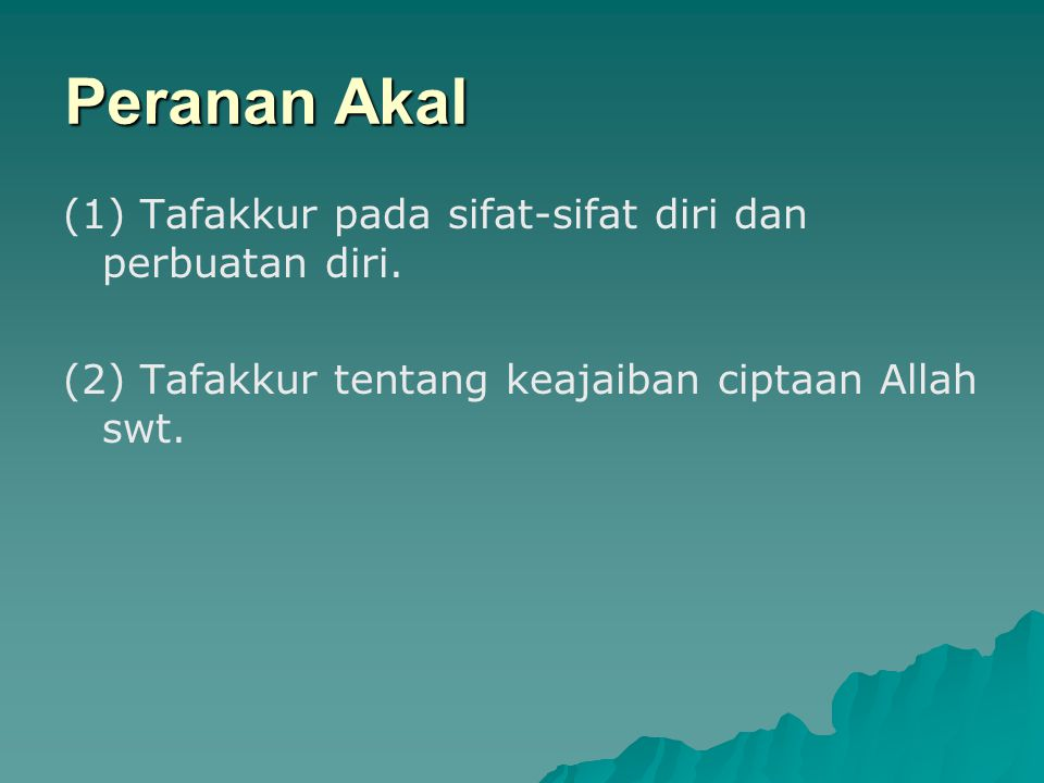 Peranan Akal (1) Tafakkur pada sifat-sifat diri dan perbuatan diri.