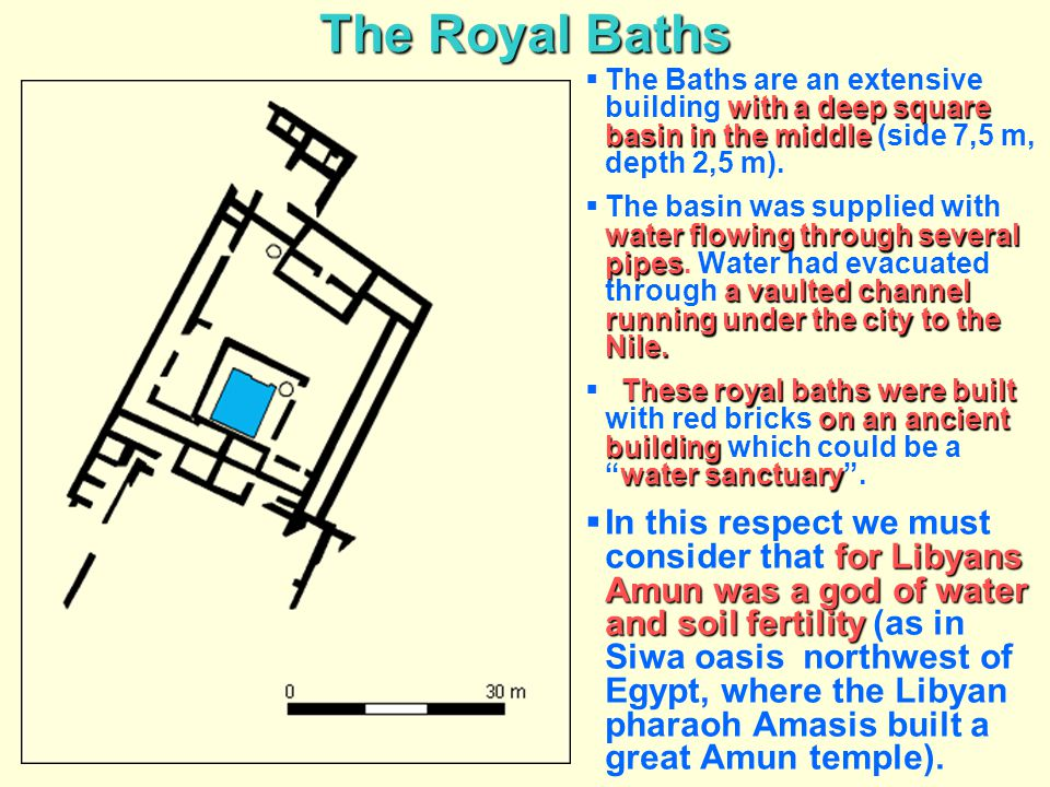 The Royal Baths The Baths are an extensive building with a deep square basin in the middle (side 7,5 m, depth 2,5 m).