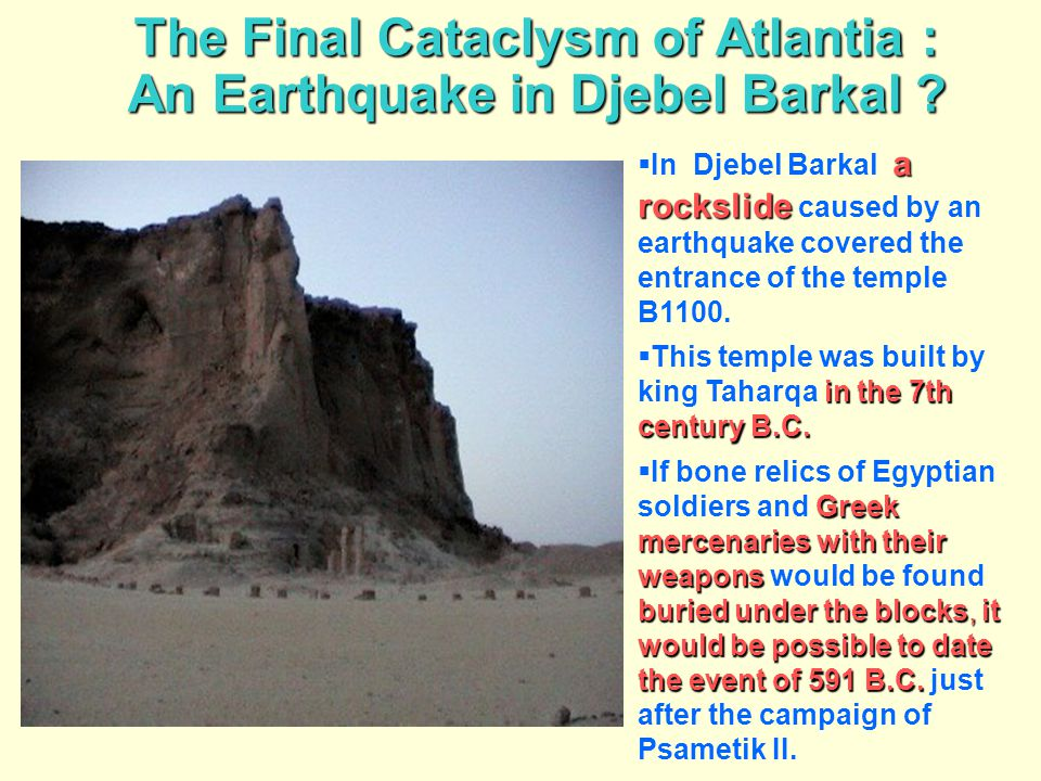 The Final Cataclysm of Atlantia : An Earthquake in Djebel Barkal
