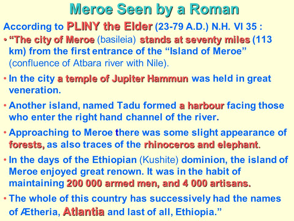 Meroe Seen by a Roman According to PLINY the Elder (23-79 A.D.) N.H. VI 35 :