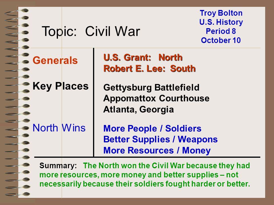 Topic: Civil War Generals Key Places North Wins U.S. Grant: North