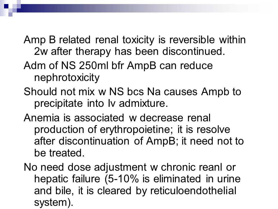 Amp B related renal toxicity is reversible within 2w after therapy has been discontinued.