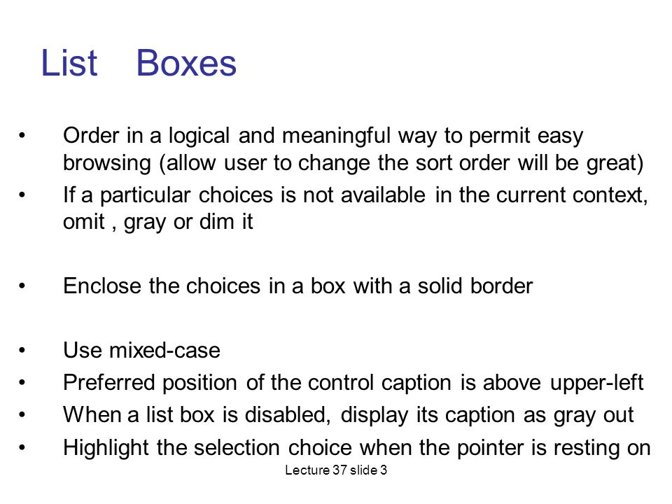 List Boxes Order in a logical and meaningful way to permit easy browsing (allow user to change the sort order will be great)