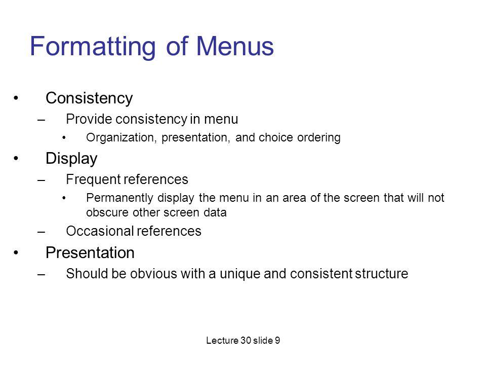 Formatting of Menus Consistency Display Presentation