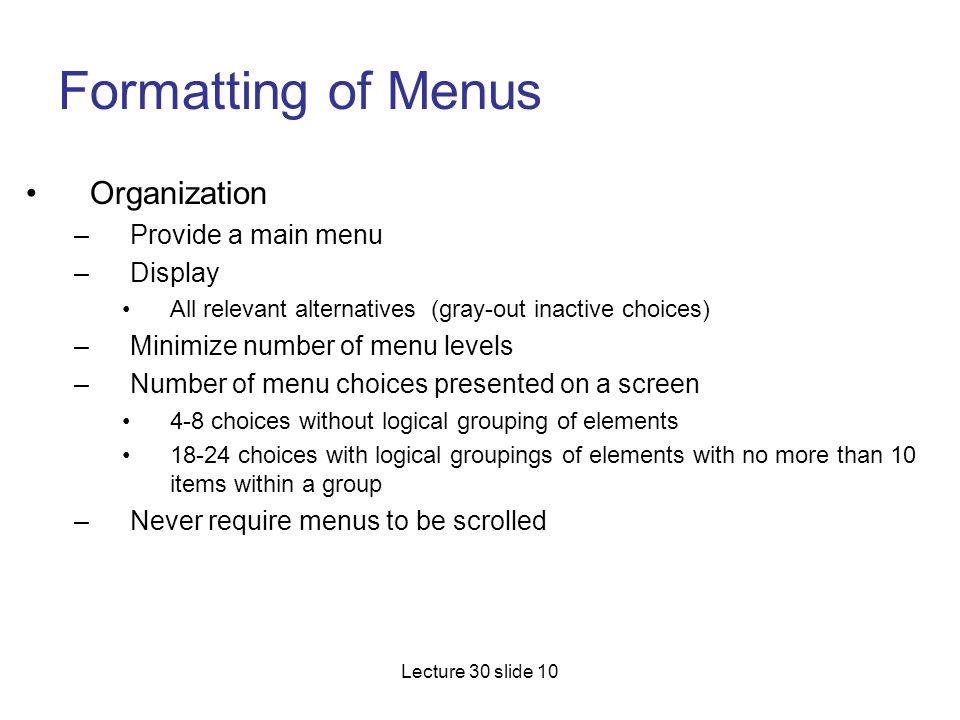 Formatting of Menus Organization Provide a main menu Display