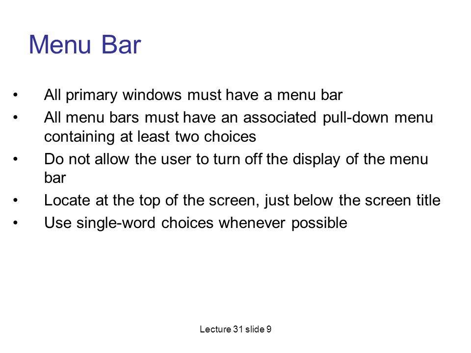Menu Bar All primary windows must have a menu bar