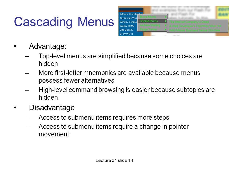 Cascading Menus Advantage: Disadvantage
