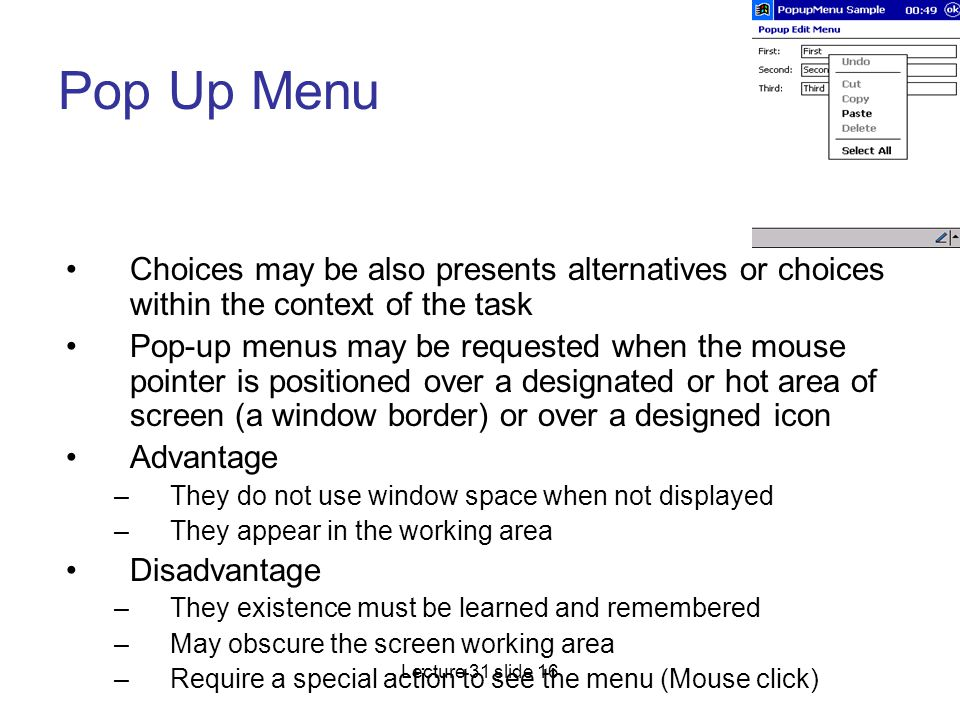 Pop Up Menu Choices may be also presents alternatives or choices within the context of the task.