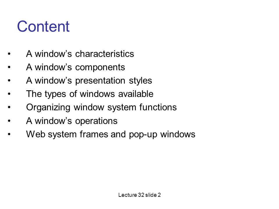 Content A window's characteristics A window's components
