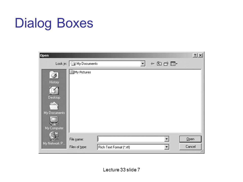 Dialog Boxes Lecture 33 slide 7