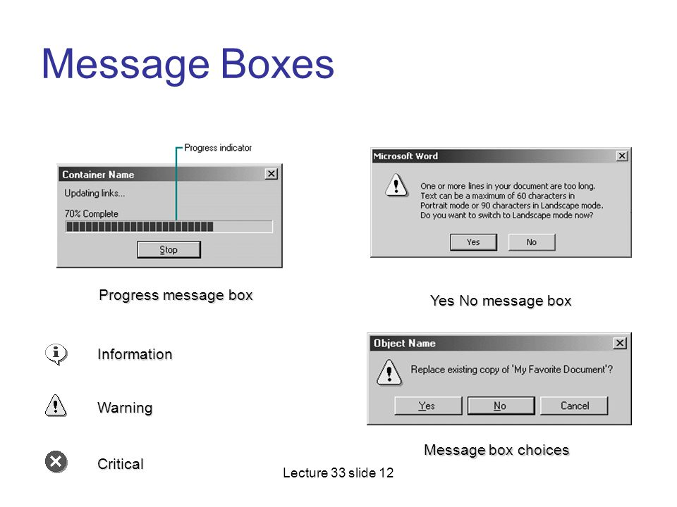 Message Boxes Progress message box Yes No message box Information