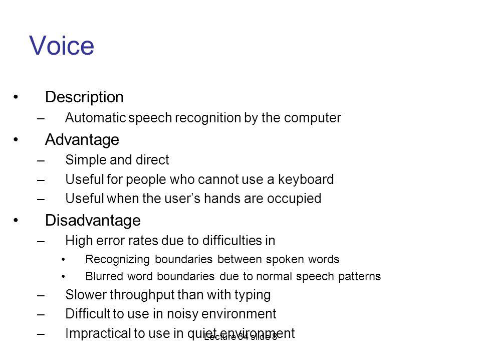 Voice Description Advantage Disadvantage