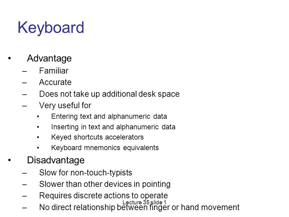 Keyboard Advantage Disadvantage Familiar Accurate