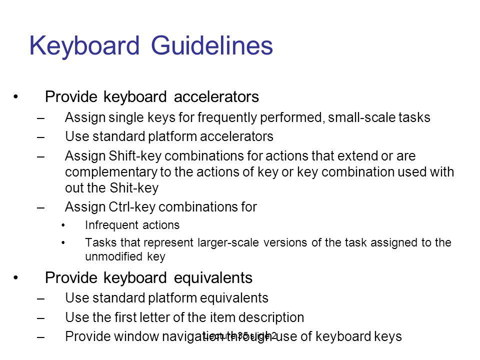 Keyboard Guidelines Provide keyboard accelerators