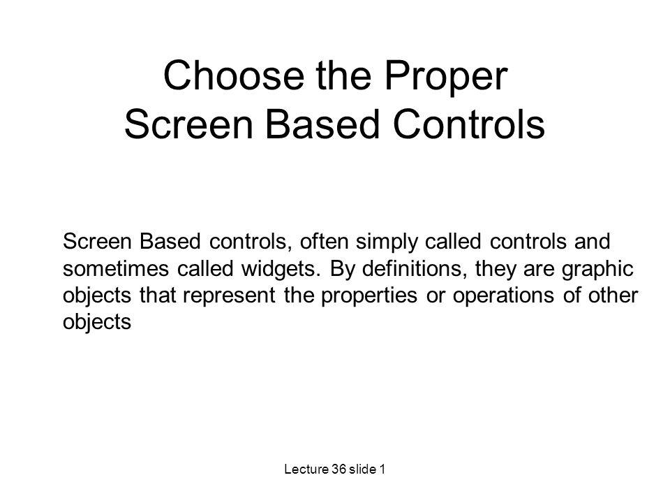 Choose the Proper Screen Based Controls