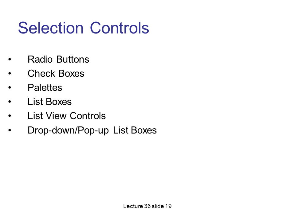 Selection Controls Radio Buttons Check Boxes Palettes List Boxes