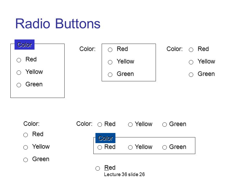Radio Buttons Color Color: Red Color: Red Red Yellow Yellow Yellow