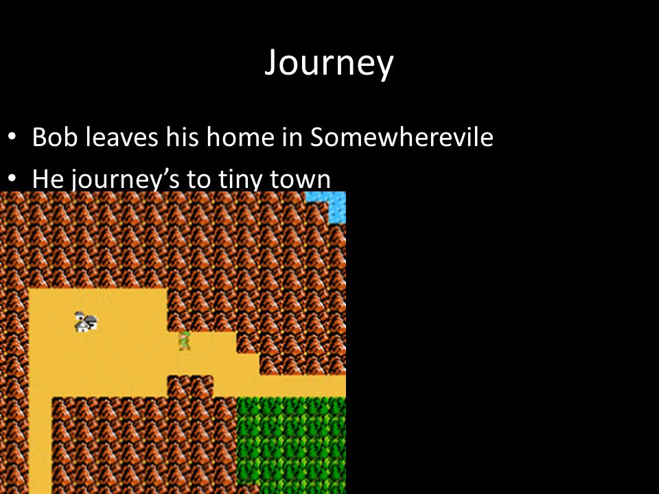 Journey Bob leaves his home in Somewherevile He journey's to tiny town
