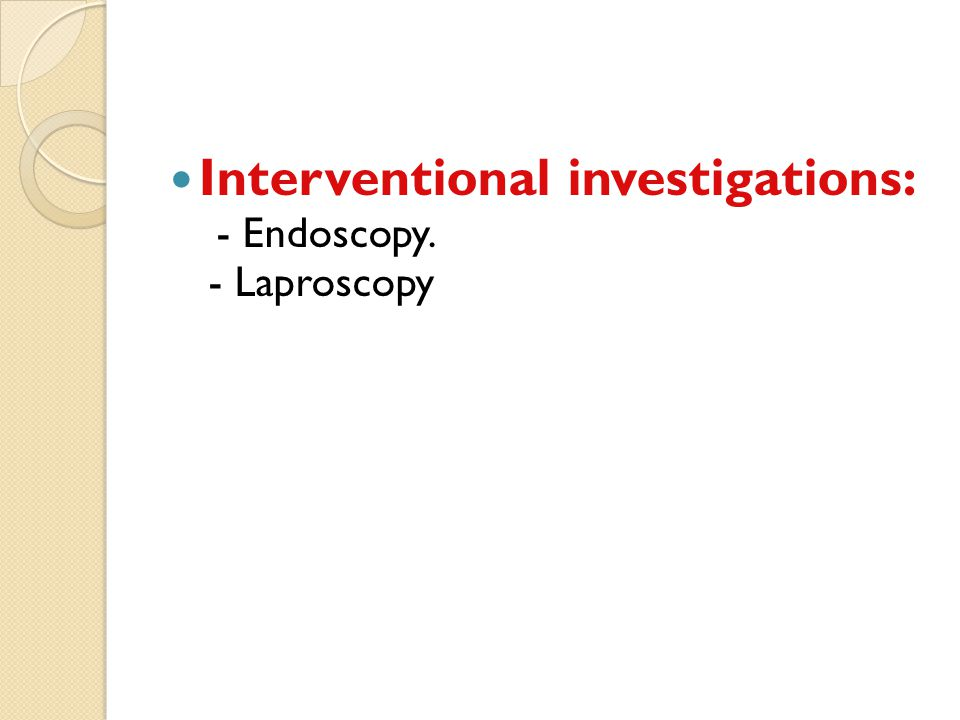 Interventional investigations: