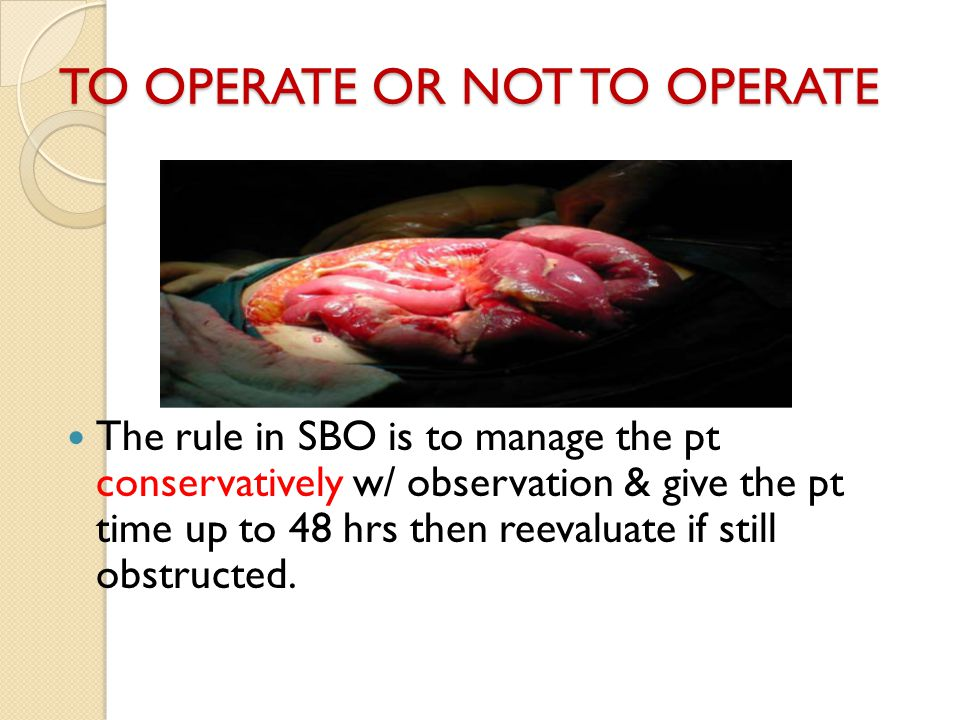 TO OPERATE OR NOT TO OPERATE