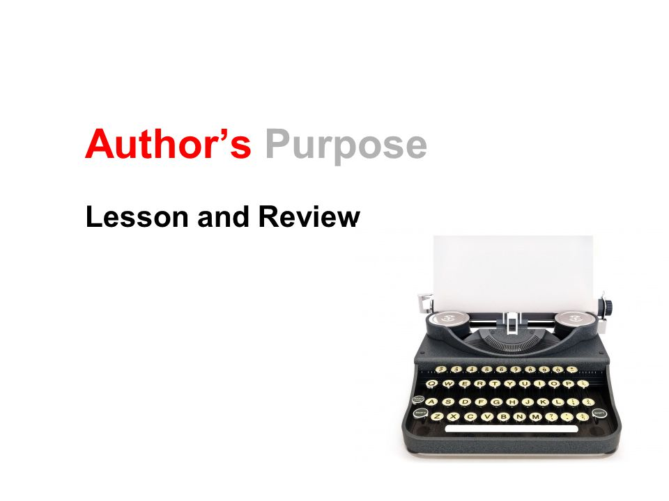 Author's Purpose Lesson and Review