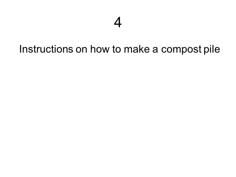 4 Instructions on how to make a compost pile