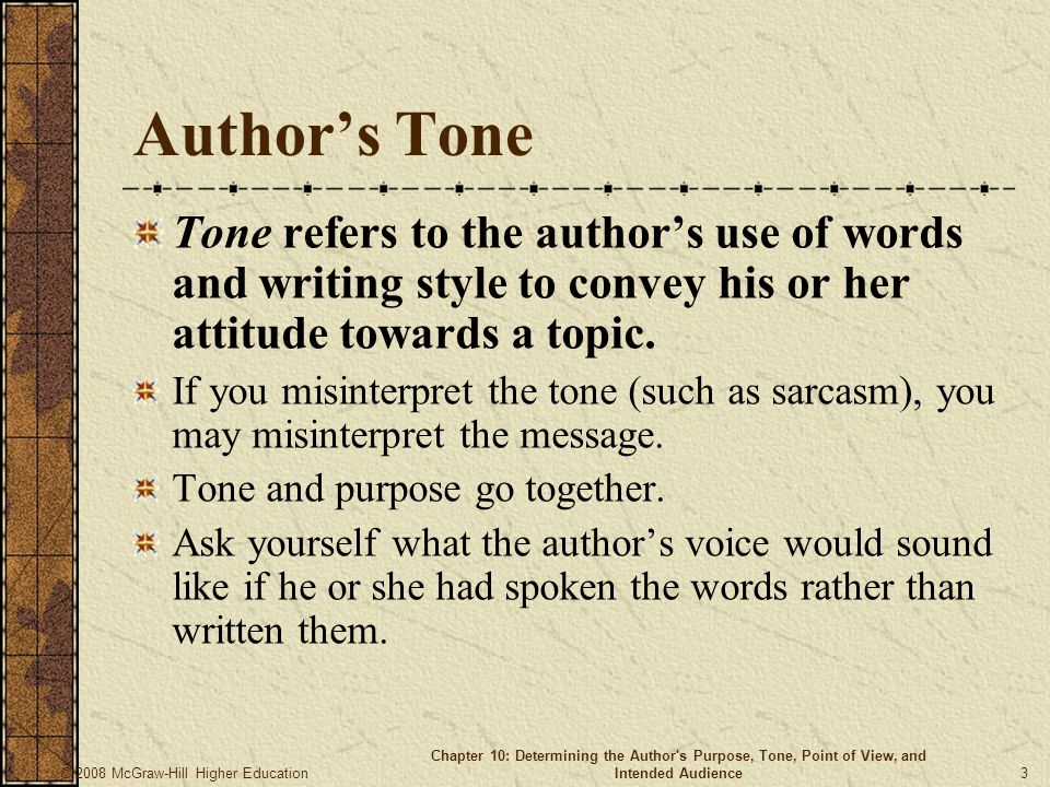 Author's Tone Tone refers to the author's use of words and writing style to convey his or her attitude towards a topic.