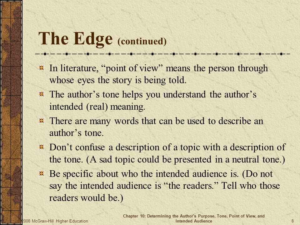 The Edge (continued) In literature, point of view means the person through whose eyes the story is being told.