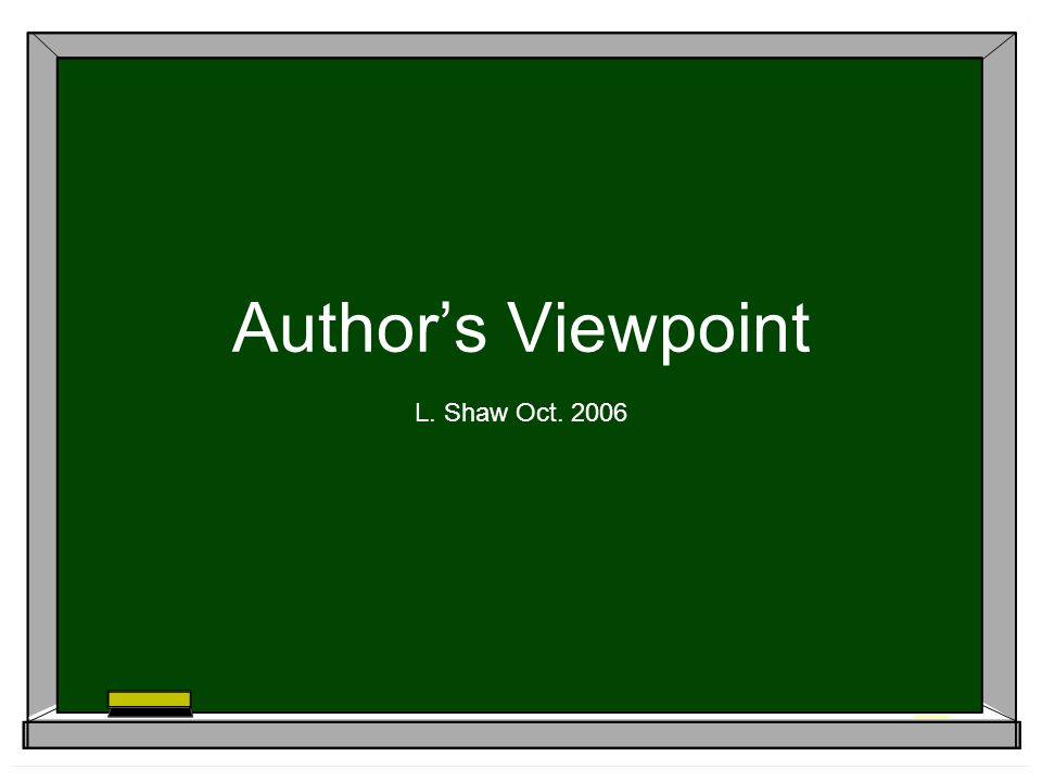 Author's Viewpoint L. Shaw Oct. 2006